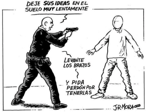 """""""¡Deje sus ideas en el suelo! Muuuy lentamente... Y pida perdón por tenerlas""""  El fascismo es Herramienta del capitalismo"""